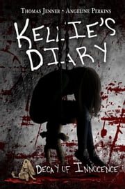 Kellie's Diary: Decay of Innocence ebook by Thomas Jenner