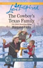 The Cowboy's Texas Family - A Wholesome Western Romance ebook by Margaret Daley