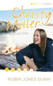 Christy Miller Collection, Vol 3 ebook by Robin Jones Gunn