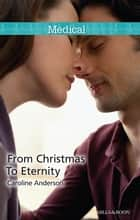 From Christmas To Eternity ebook by Caroline Anderson