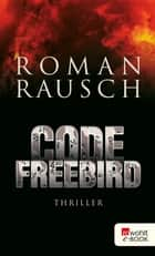 Code Freebird ebook by Roman Rausch