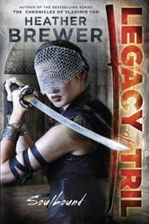 The Legacy of Tril: Soulbound ebook by Heather Brewer