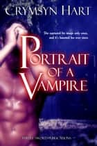 Portrait of a Vampire ebook by Crymsyn Hart