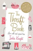 The Thrift Book - Live Well and Spend Less ebook by