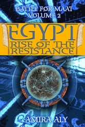 Egypt Rise of the Resistance (the Battle for Maat, #2) ebook by Amira Aly