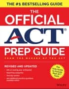The Official ACT Prep Guide, 2018 - Official Practice Tests + 400 Bonus Questions Online ebook by ACT