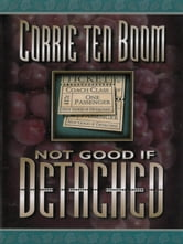Not Good if Detached ebook by Corrie  ten Boom