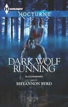 Dark Wolf Running ebook by Rhyannon Byrd