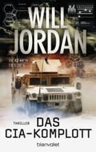 Das CIA-Komplott - Thriller eBook by Wolfgang Thon, Will Jordan