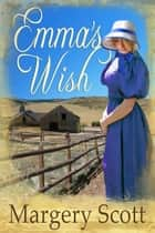 Emma's Wish eBook by Margery Scott