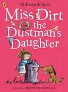 Miss Dirt the Dustman's Daughter ebook by