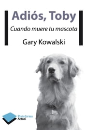 Adiós, Toby ebook by Gary Kowalski