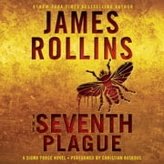 The Seventh Plague - A Sigma Force Novel audiobook by James Rollins