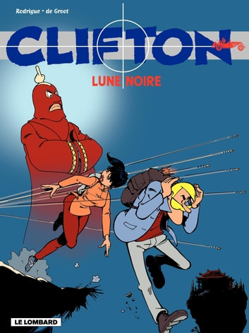 Clifton - tome 19 - Lune Noire ebook by De Groot