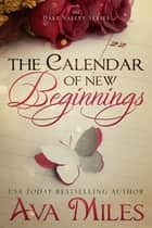 The Calendar of New Beginnings ebook by Ava Miles