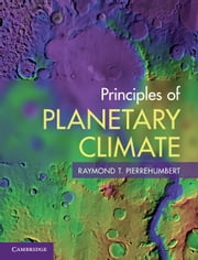 Principles of Planetary Climate ebook by Raymond T. Pierrehumbert