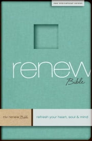 NIV Renew Bible: Refresh Your Heart, Soul and Mind ebook by Zondervan