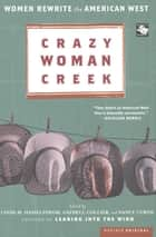 Crazy Woman Creek - Women Rewrite the American West ebook by Linda M. Hasselstrom, Gaydell Collier, Nancy Curtis