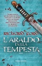 L'araldo della tempesta eBook by Richard Ford