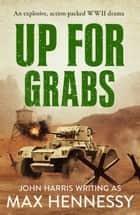 Up For Grabs ebook by Max Hennessy