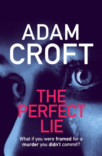 The Perfect Lie ebook by Adam Croft