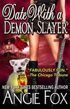 Date With A Demon Slayer ebook by
