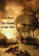 The Battle of the Nile ebook by Oliver Warner
