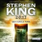 Der dunkle Turm – Drei (2) audiobook by Stephen King
