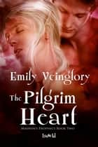Pilgrim Heart ebook by Emily Veinglory