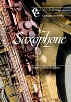 The Cambridge Companion to the Saxophone ebook by Richard Ingham