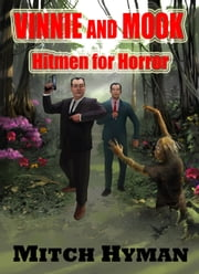 Vinnie and Mook- Hitmen for Horror: The Boss' Cut ebook by Mitch Hyman