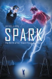 Spark ebook by Matthew J.S Green