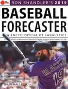 Ron Shandler's 2019 Baseball Forecaster - & Encyclopedia of Fanalytics ebook by Brent Hershey, Brandon Kruse, Ray Murphy,...