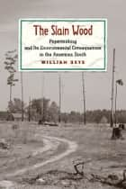 The Slain Wood ebook by William Boyd