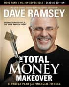 The Total Money Makeover: Classic Edition eBook par A Proven Plan for Financial Fitness