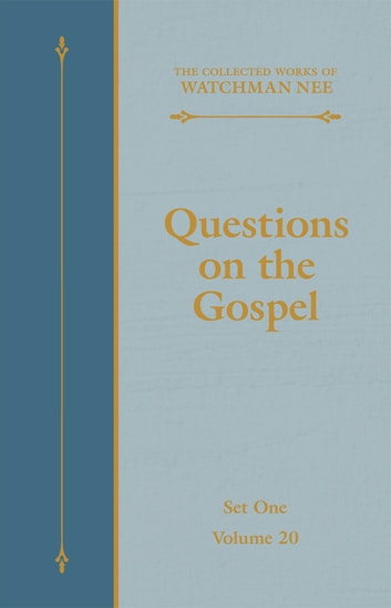 Questions on the Gospel ebook by Watchman Nee