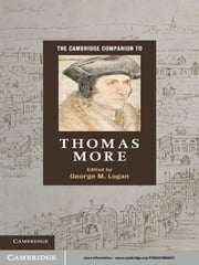 The Cambridge Companion to Thomas More ebook by George M. Logan