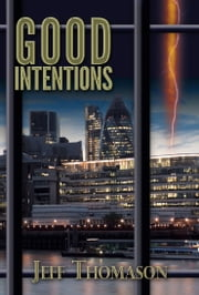 Good Intentions ebook by Jeff Thomason