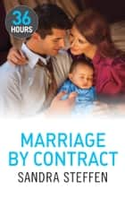 Marriage by Contract ebook by Sandra Steffen
