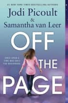 Off the Page ebook by Jodi Picoult, Samantha van Leer, Yvonne Gilbert