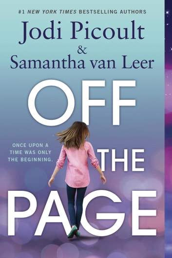 Off the Page eBook by Jodi Picoult,Samantha van Leer