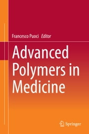 Advanced Polymers in Medicine ebook by Francesco Puoci