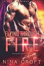 Flying Through Fire ebook by Nina Croft
