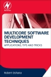Multicore Software Development Techniques - Applications, Tips, and Tricks eBook by Robert Oshana