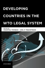 Developing Countries in the WTO Legal System ebook by Chantal Thomas,Joel P Trachtman