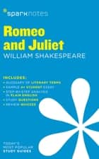 Romeo and Juliet SparkNotes Literature Guide ebook by SparkNotes