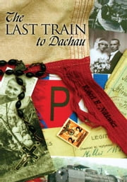 The Last Train to Dachau ebook by Robert B. Niklewicz