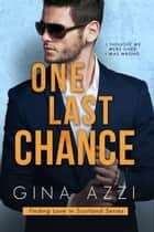 One Last Chance ebook by Gina Azzi