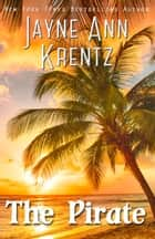The Pirate ebook by Jayne Ann Krentz