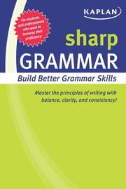 Sharp Grammar - Building Better Grammar Skills ebook by Kaplan